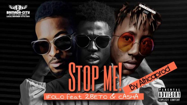 I FOLO Feat. 2BTO & CASHA - STOP ME - Prod by AFRICA PROD