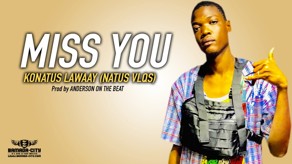 KONATUS LAWAAY (NATUS VLQS) - MISS YOU - Prod by ANDERSON ON THE BEAT