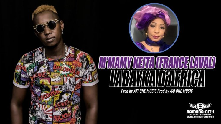 LABAYKA D'AFRICA - M'MAMY KEITA (FRANCE LAVAL) - Prod by AXI ONE MUSIC
