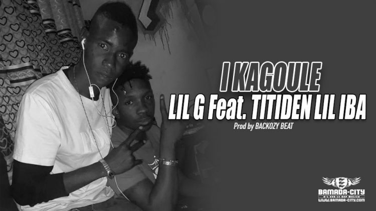LIL G Feat. TITIDEN LIL IBA - I KAGOULE - Prod by BACKOZY BEAT