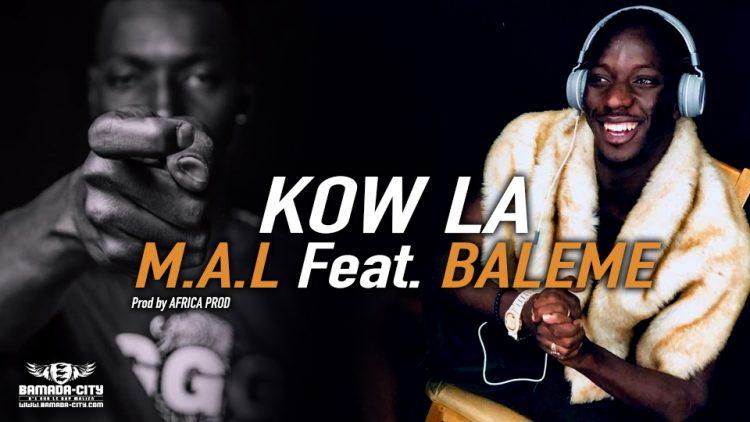 M.A.L Feat. BALEME - KOW LA - Prod by AFRICA PROD