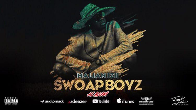 MALIAN IZII - SWOAP BOYZ (Mixtape Complète)