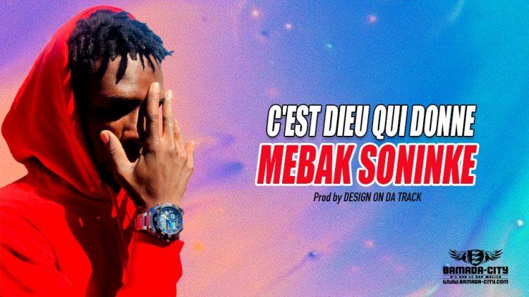 MEBAK SONINKE - C'EST DIEU QUI DONNE - Prod by DESIGN ON DA TRACK