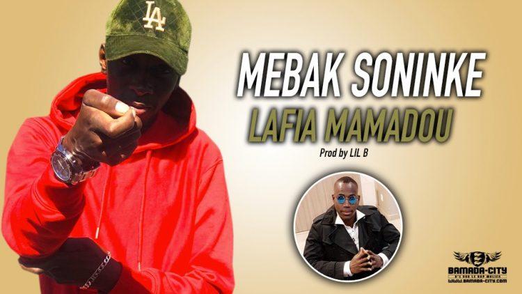 MEBAK SONINKE - LAFIA MAMADOU Prod by LIL B