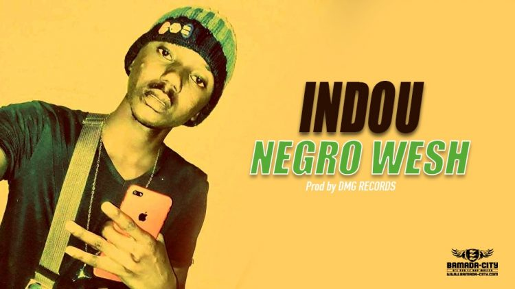 NEGRO WESH - INDOU Prod by DMG RECORDS
