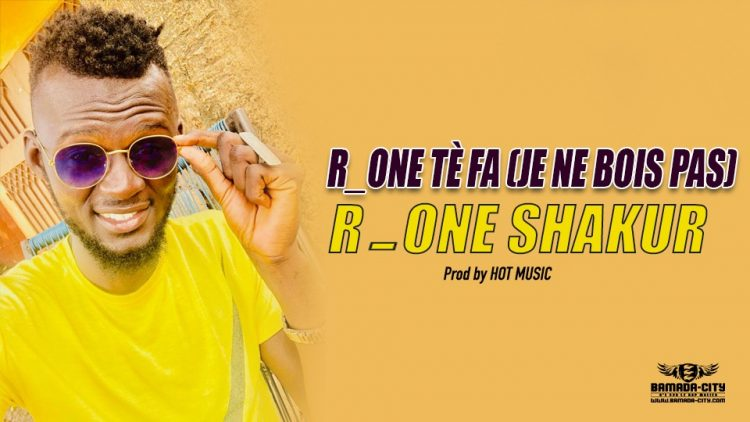 R_ONE SHAKUR - R_ONE TÈ FA (JE NE BOIS PAS) - Prod by HOT MUSIC