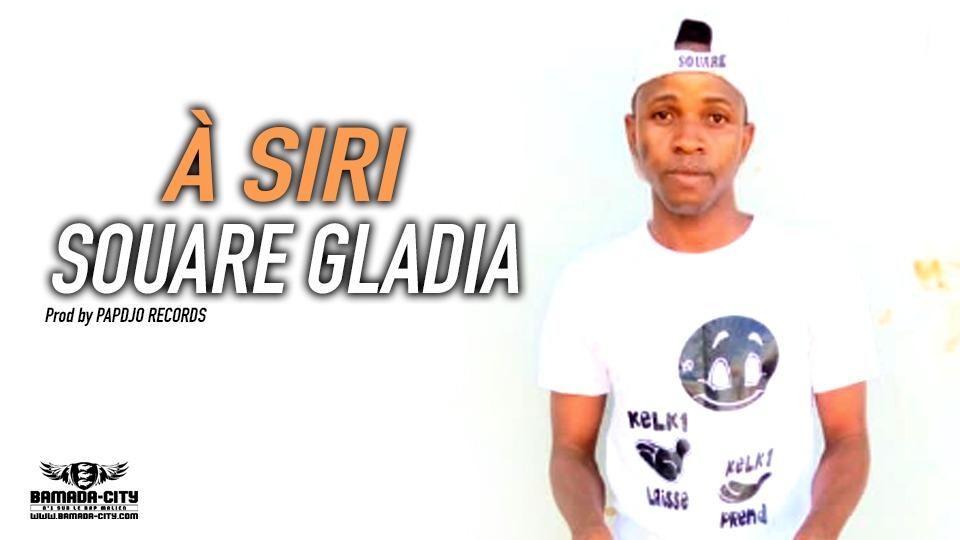 SOUARE GLADIA - À SIRI Prod by PAPDJO RECORDS