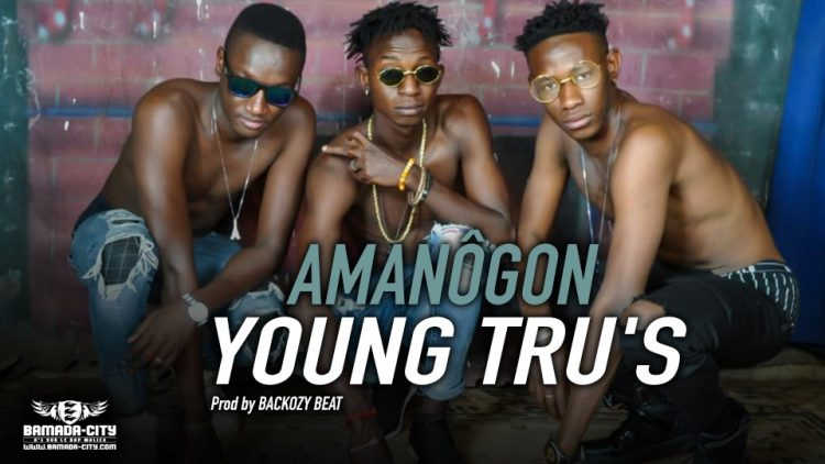 YOUNG TRU'S - AMANÔGON Prod by BACKOZY BEAT