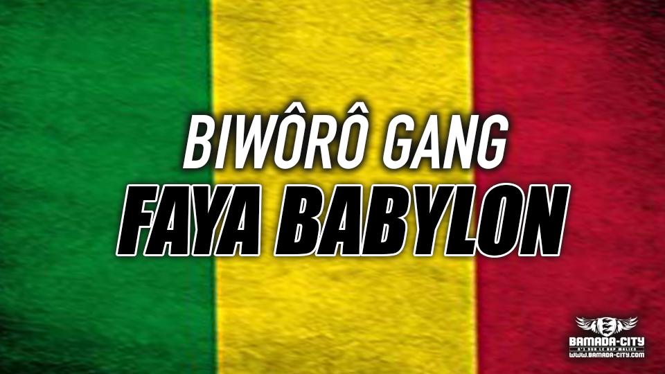 BIWÔRÔ GANG - FAYA BABYLON - Prod by ZACK PROD