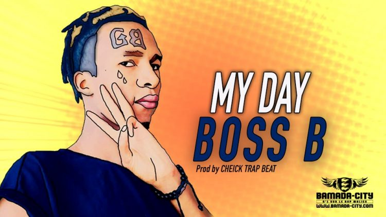 BOSS B - MY DAY - Prod by CHEICK TRAP BEAT
