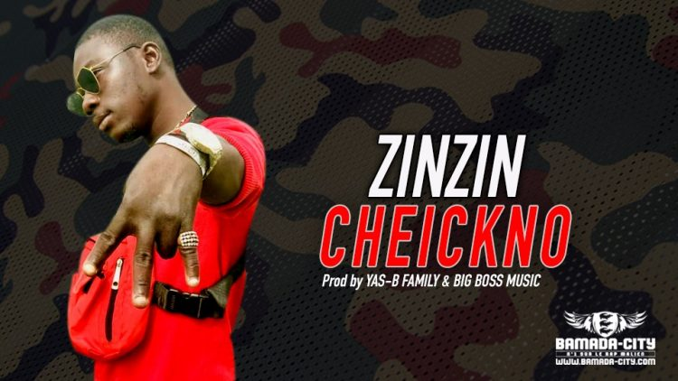 CHEICKNO - ZINZIN - Prod by YAS-B FAMILY & BIG BOSS MUSIC
