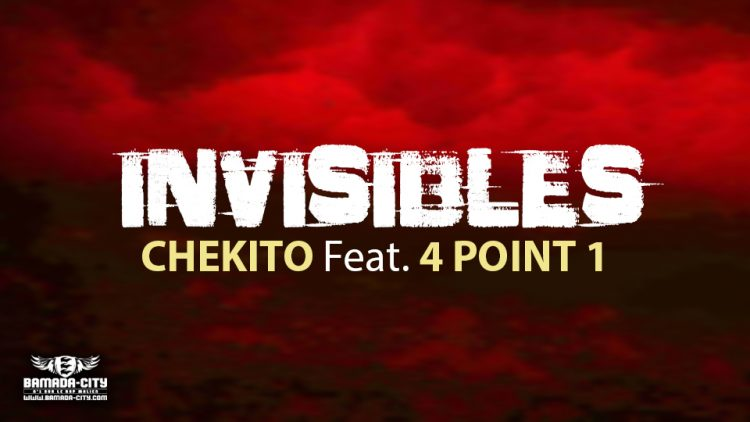 CHEKITO Feat. 4 POINT 1 - INVISIBLES extrait de la mixtape DYNAMITE - Prod by PIZZARO (AFRICA PROD)