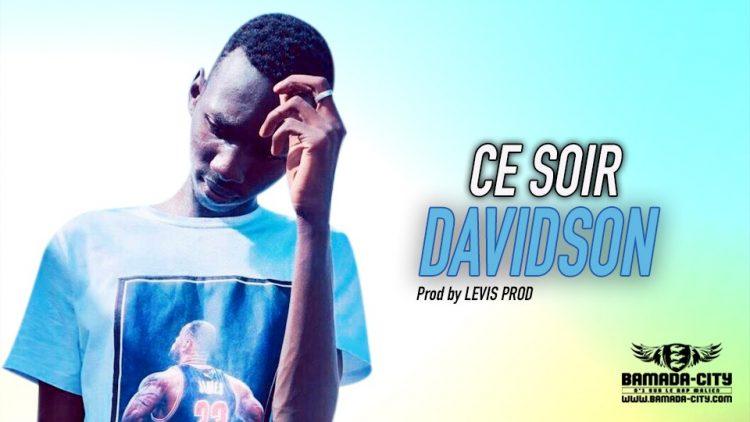 DAVIDSON - CE SOIR - Prod by LEVIS PROD