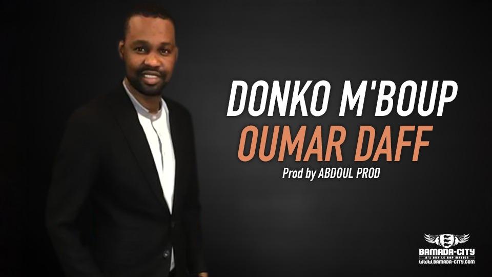 DONKO M'BOUP - OUMAR DAFF - Prod by ABDOUL PROD