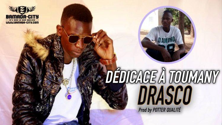 DRASCO - DÉDICACE À TOUMANY - Prod by POTTER QUALITÉ