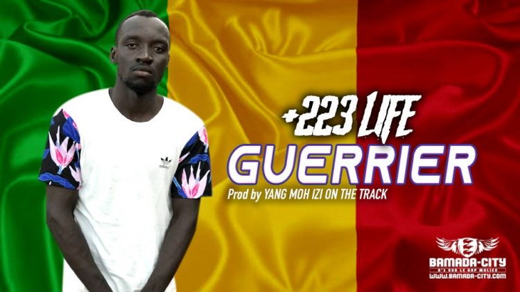 GUERRIER - +223 LIFE - Prod by YANG MOH IZI ON THE TRACK