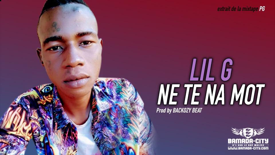 LIL G - NE TE NA MOT extrait de la mixtape PG - Prod by BACKOZY BEAT