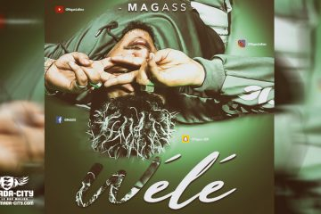 MAGASS - WÉLÉ - Prod by GASPA & BIG BOSS MUSIC