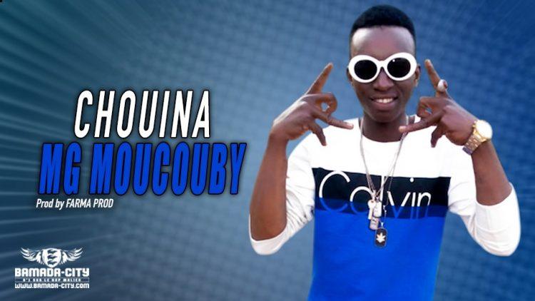 MG MOUCOUBY - CHOUINA - Prod by FARMA PROD