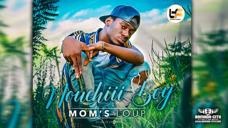 MOM'S LOUP - NOUCHII BOY - Prod by BIG BOSS MUSIC