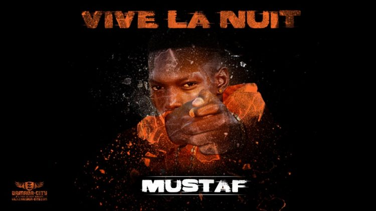 MUSTAF - VIVE LA NUIT Prod by PIZZARO