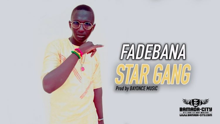 STAR GANG - FADEBANA - Prod by BAYONCE MUSIC