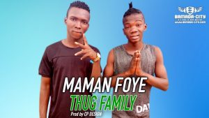 THUG FAMILY - MAMAN FOYE Prod by CP DESIGN