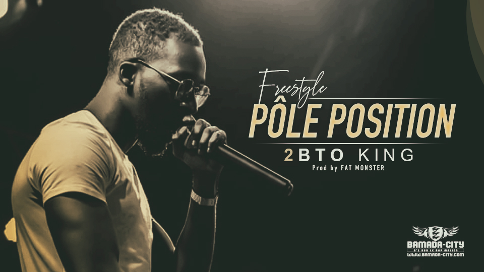2BTO KING - Freestyle PÔLE POSITION - Prod by FAT MONSTER