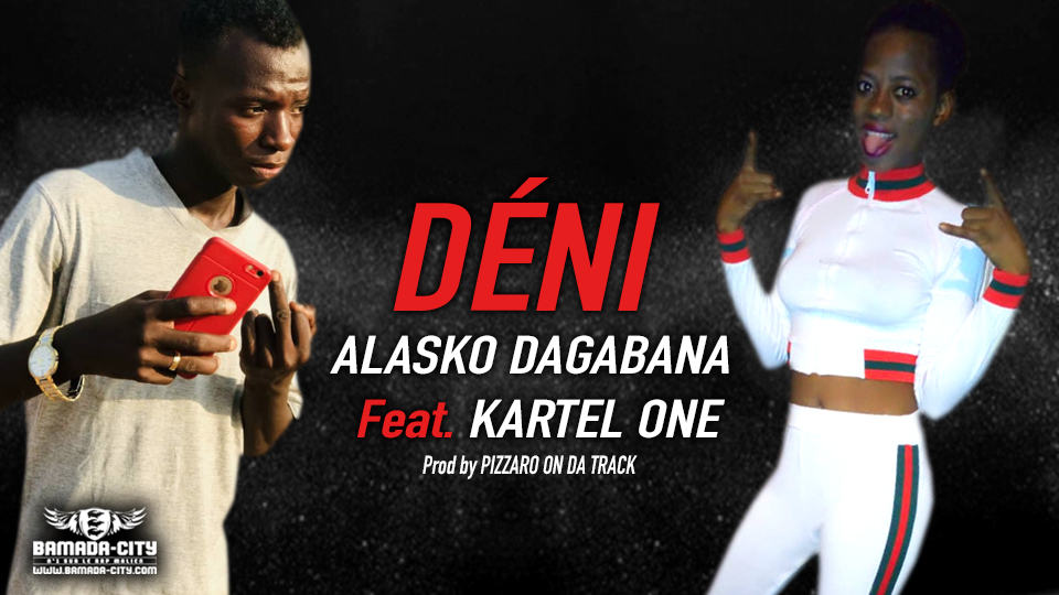 ALASKO DAGABANA Feat. KARTEL ONE - DÉNI - Prod by PIZZARO ON DA TRACK