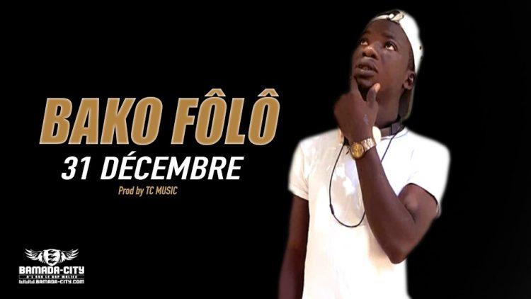 BAKO FÔLÔ - 31 DÉCEMBRE - Prod by TC MUSIC