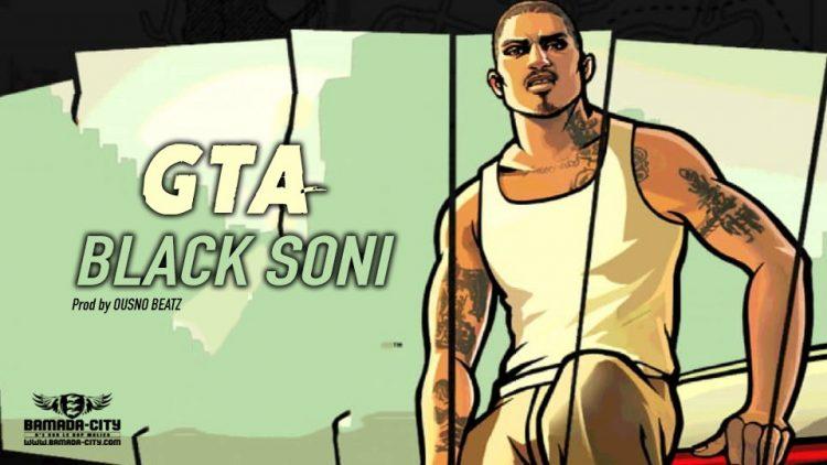 BLACK SONI - GTA - Prod by OUSNO BEATZ