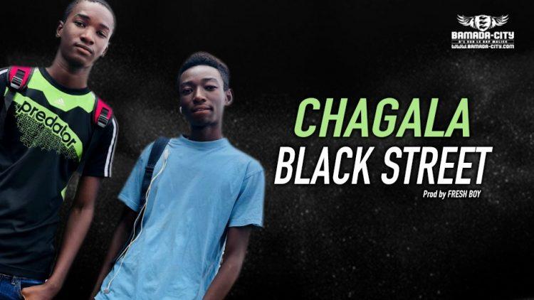 BLACK STREET - CHAGALA - Prod by FRESH BOY
