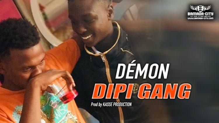 DIPI GANG - DÉMON - Prod by KASSE PRODUCTION