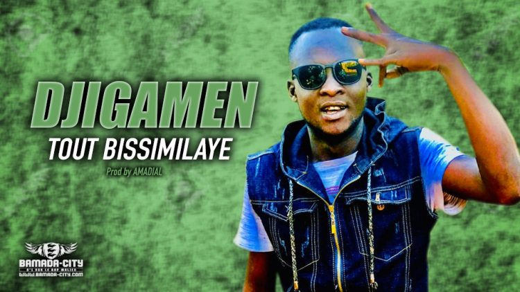 DJIGAMEN - TOUT BISSIMILAYE - Prod by AMADIAL