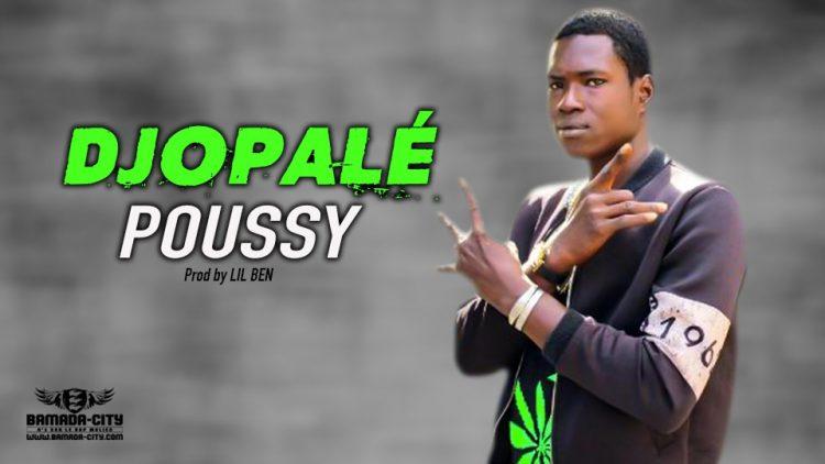 DJOPALÉ - POUSSY - Prod by LIL BEN