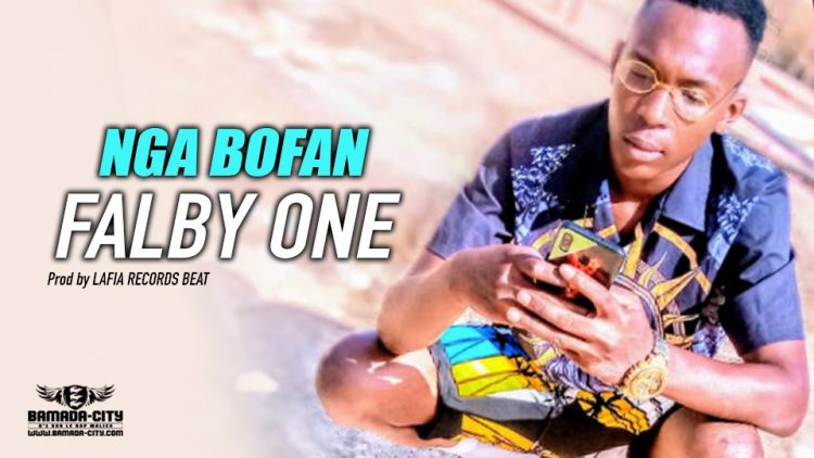 FALBY ONE - NGA BOFAN - Prod by LAFIA RECORDS BEAT