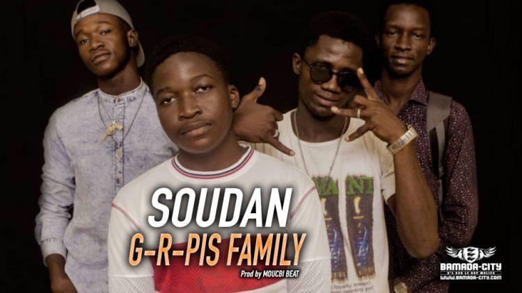G-R-PIS FAMILY - SOUDAN Prod by MOUCBI BEAT