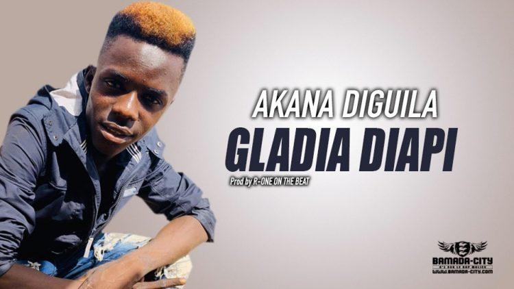 GLADIA DIAPI - AKANA DIGUILA - Prod by R-ONE ON THE BEAT