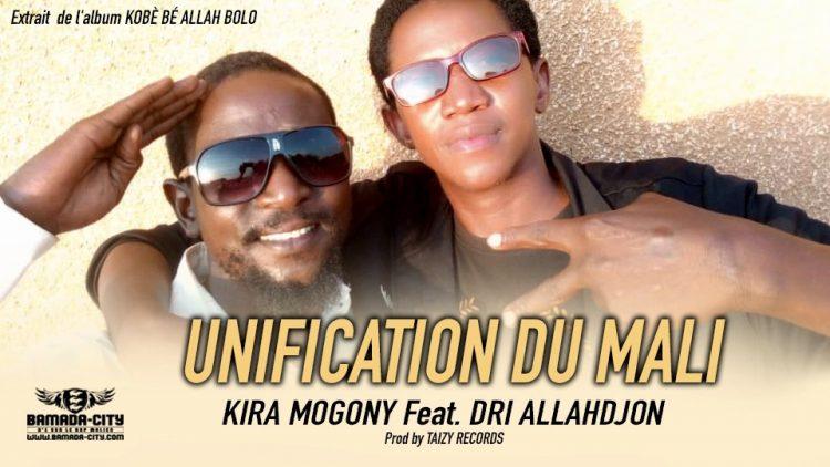 KIRA MOGONY Feat. DRI ALLAHDJON - UNIFICATION DU MALI extrait de l'album KOBÈ BÉ ALLAH BOLO - Prod by TAIZY RECORDS