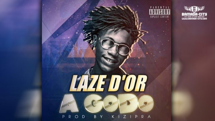 LAZE D'OR - A GODO - Prod by PIZARRO ON DA TRACK & KIZIPRA