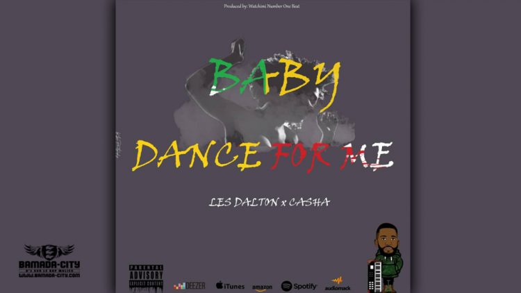 LES DALTON Feat. CASHA - BABY DANCE FOR ME - Prod by WATCHIMI NUMBER ONE BEAT
