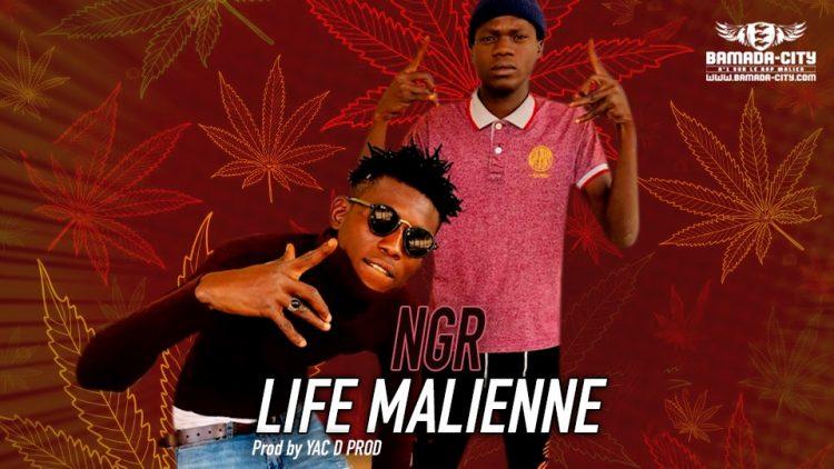 NGR - LIFE MALIENNE - Prod by YAC D PROD