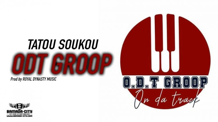 ODT GROOP - TATOU SOUKOU - Prod by ROYAL DYNASTY MUSIC