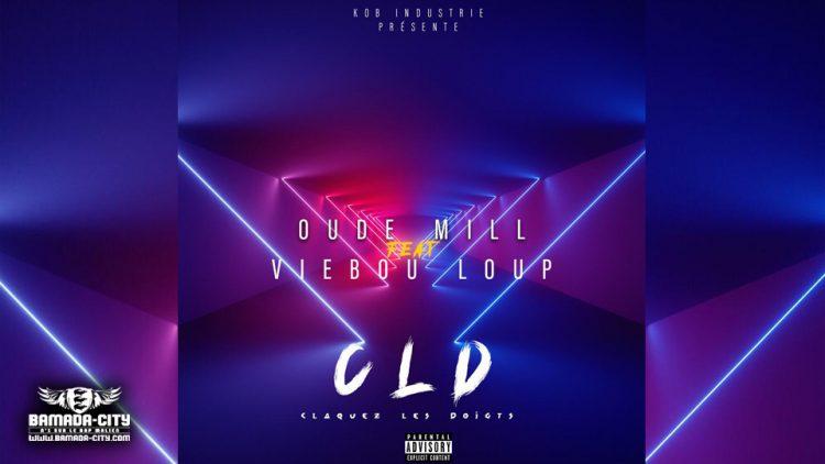 OUDÉ MILL Feat. VIEBOU LOUP - CLD (CLAQUEZ LES DOIGTS) - Prod by LIL BEN