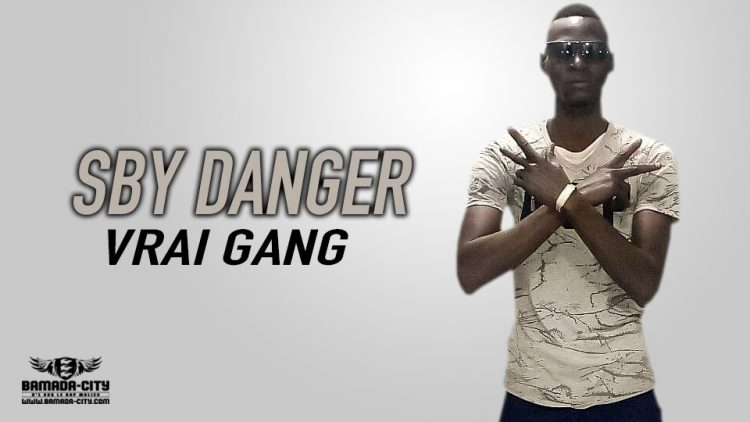 SBY DANGER - VRAI GANG - Prod by DJOSS RECORDS
