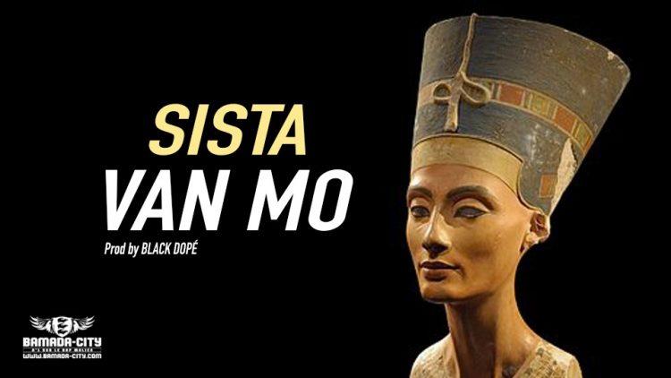 VAN MO - SISTA - Prod by BLACK DOPÉ