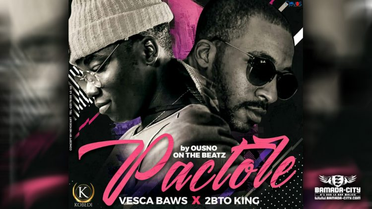 VESCA BAWS Feat. 2BTO KING - PACTOLE - Prod by OUSNO ON THE BEATZ