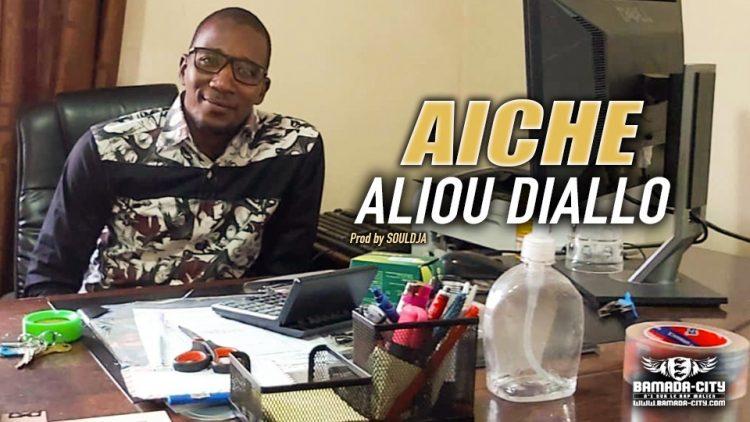 AICHE - ALIOU DIALLO - Prod by SOULDJA