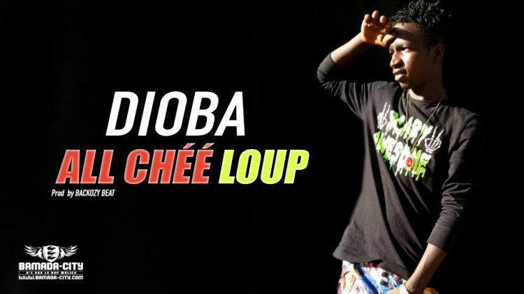 ALL CHÉÉ LOUP - DIOBA - Prod by BACKOZY BEAT