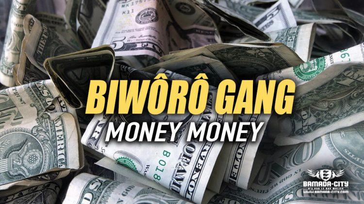 BIWÔRÔ GANG - MONEY MONEY